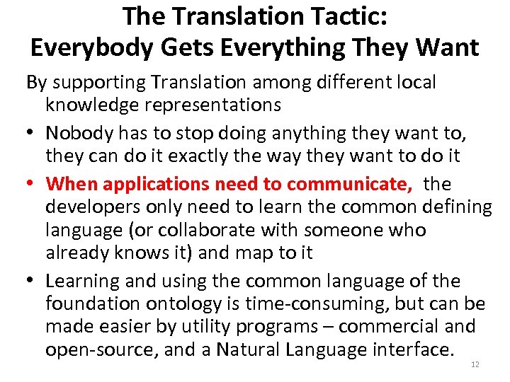 The Translation Tactic: Everybody Gets Everything They Want By supporting Translation among different local