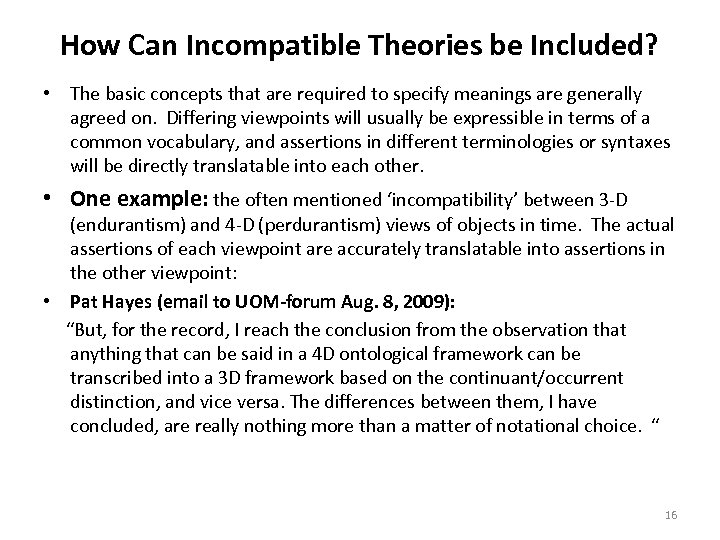 How Can Incompatible Theories be Included? • The basic concepts that are required to