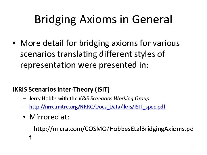 Bridging Axioms in General • More detail for bridging axioms for various scenarios translating