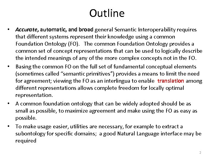 Outline • Accurate, automatic, and broad general Semantic Interoperability requires that different systems represent