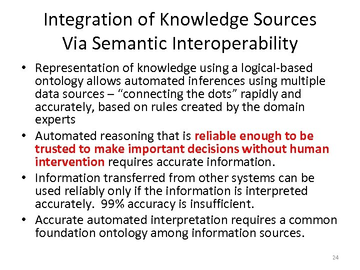Integration of Knowledge Sources Via Semantic Interoperability • Representation of knowledge using a logical-based