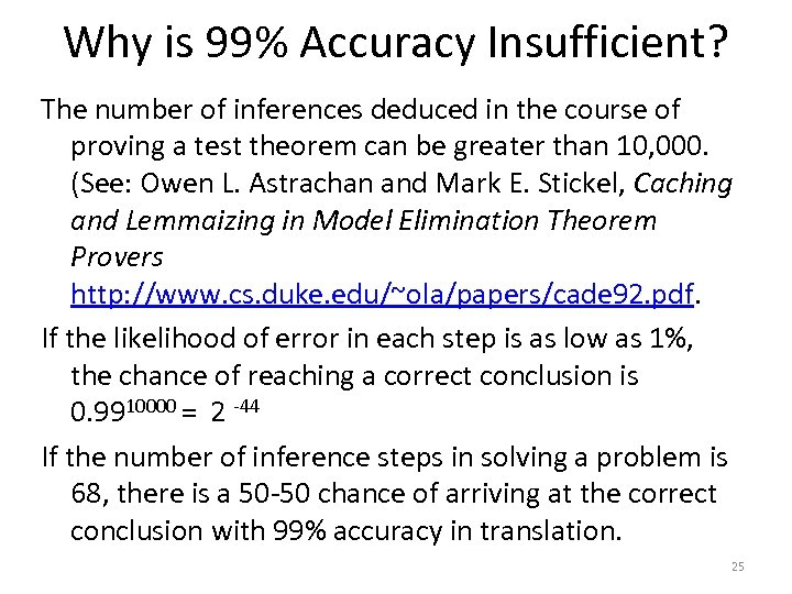 Why is 99% Accuracy Insufficient? The number of inferences deduced in the course of