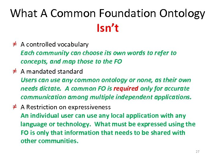 What A Common Foundation Ontology Isn't ≠ A controlled vocabulary Each community can choose
