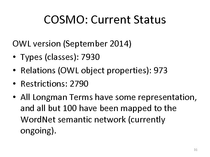 COSMO: Current Status OWL version (September 2014) • Types (classes): 7930 • Relations (OWL