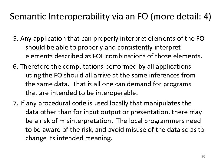 Semantic Interoperability via an FO (more detail: 4) 5. Any application that can properly