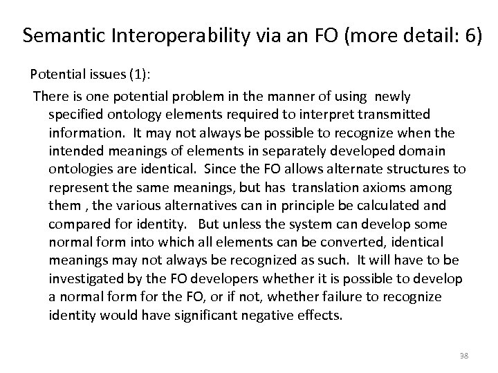 Semantic Interoperability via an FO (more detail: 6) Potential issues (1): There is one