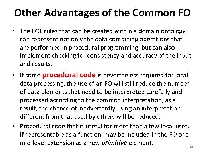 Other Advantages of the Common FO • The FOL rules that can be created