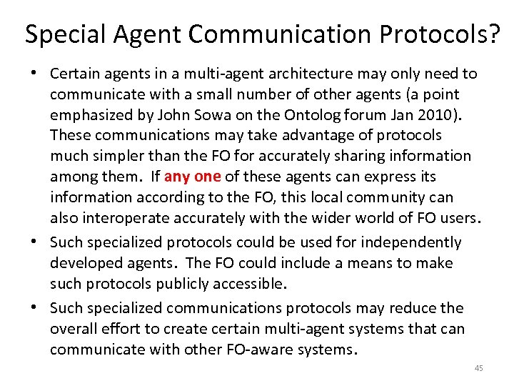 Special Agent Communication Protocols? • Certain agents in a multi-agent architecture may only need
