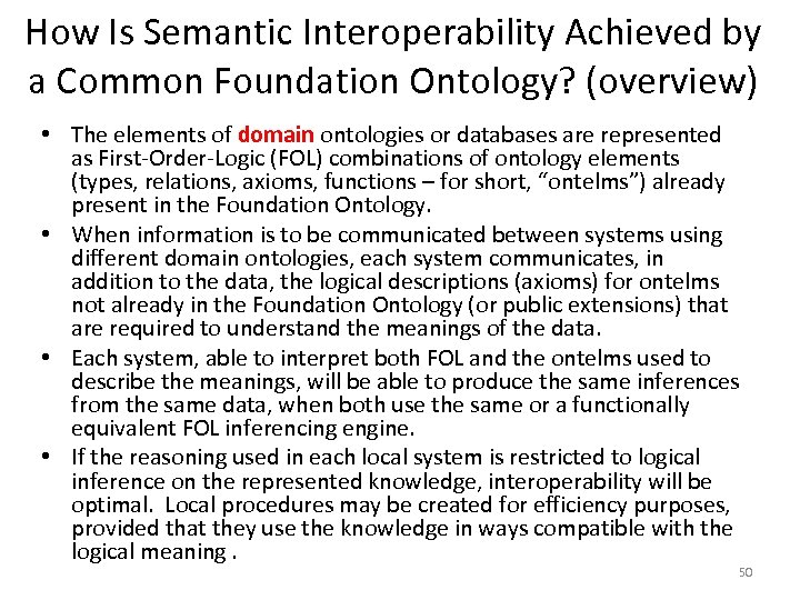 How Is Semantic Interoperability Achieved by a Common Foundation Ontology? (overview) • The elements