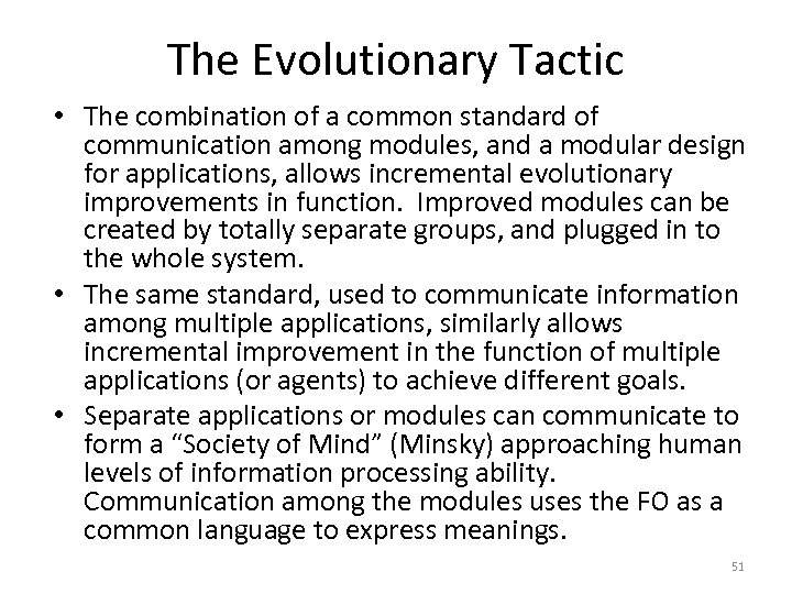 The Evolutionary Tactic • The combination of a common standard of communication among modules,