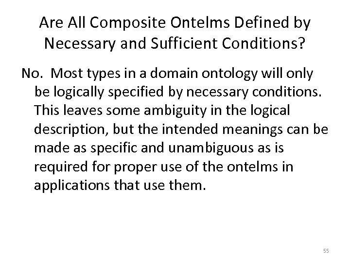Are All Composite Ontelms Defined by Necessary and Sufficient Conditions? No. Most types in