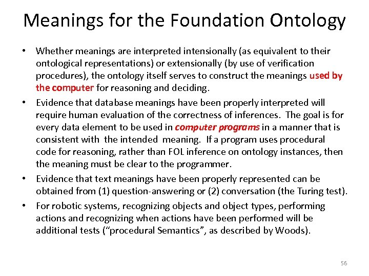 Meanings for the Foundation Ontology • Whether meanings are interpreted intensionally (as equivalent to