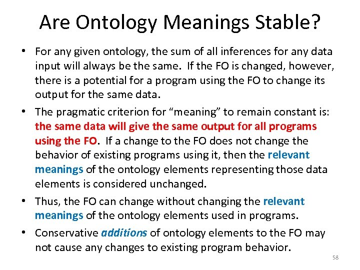 Are Ontology Meanings Stable? • For any given ontology, the sum of all inferences