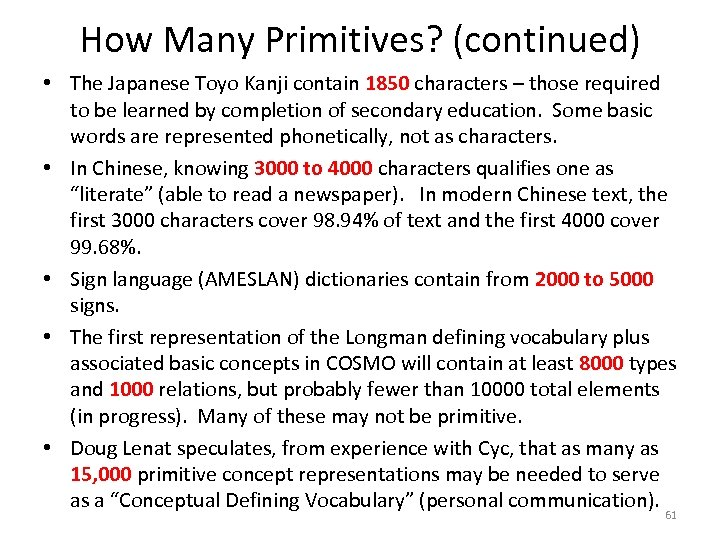 How Many Primitives? (continued) • The Japanese Toyo Kanji contain 1850 characters – those