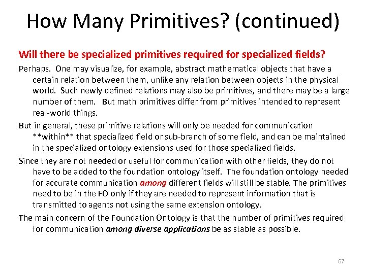 How Many Primitives? (continued) Will there be specialized primitives required for specialized fields? Perhaps.