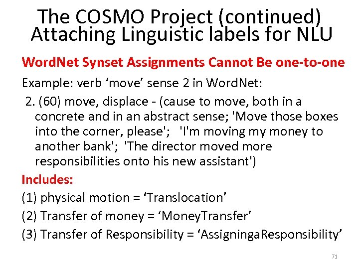 The COSMO Project (continued) Attaching Linguistic labels for NLU Word. Net Synset Assignments Cannot