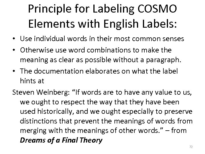 Principle for Labeling COSMO Elements with English Labels: • Use individual words in their
