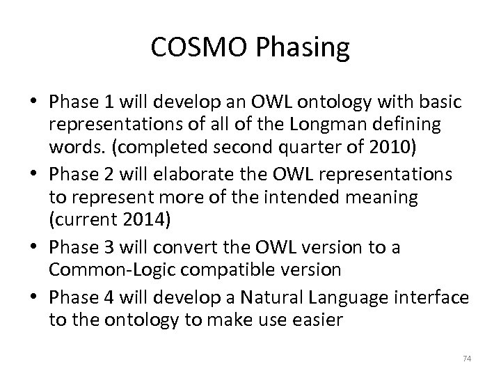 COSMO Phasing • Phase 1 will develop an OWL ontology with basic representations of