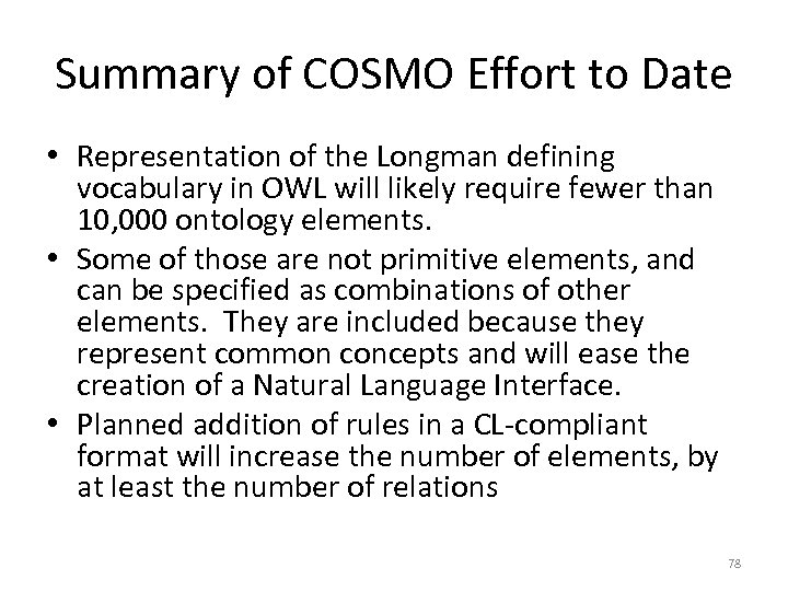 Summary of COSMO Effort to Date • Representation of the Longman defining vocabulary in