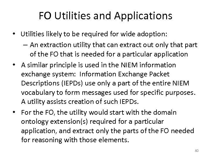 FO Utilities and Applications • Utilities likely to be required for wide adoption: –