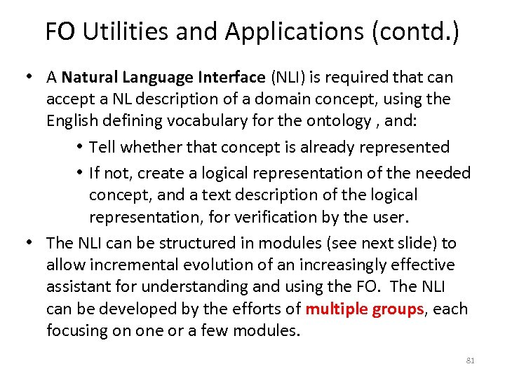 FO Utilities and Applications (contd. ) • A Natural Language Interface (NLI) is required