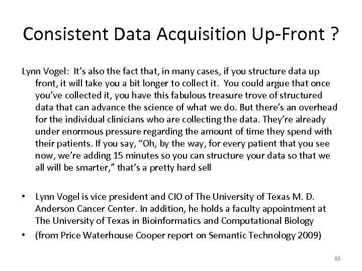 Consistent Data Acquisition Up-Front ? Lynn Vogel: It's also the fact that, in many