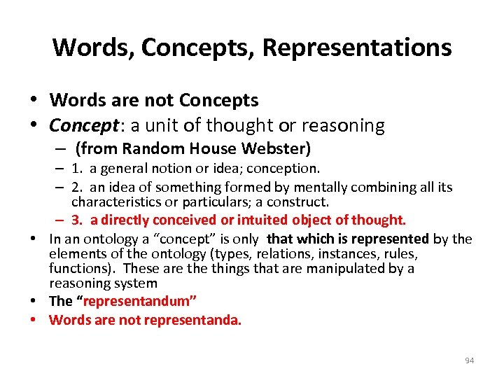 Words, Concepts, Representations • Words are not Concepts • Concept: a unit of thought