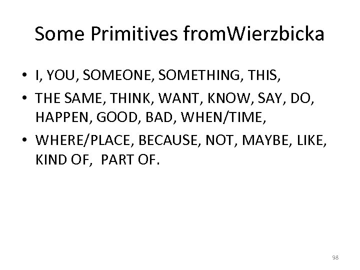 Some Primitives from. Wierzbicka • I, YOU, SOMEONE, SOMETHING, THIS, • THE SAME, THINK,