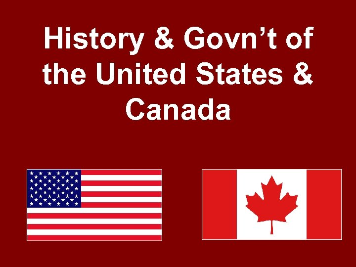History & Govn't of the United States & Canada