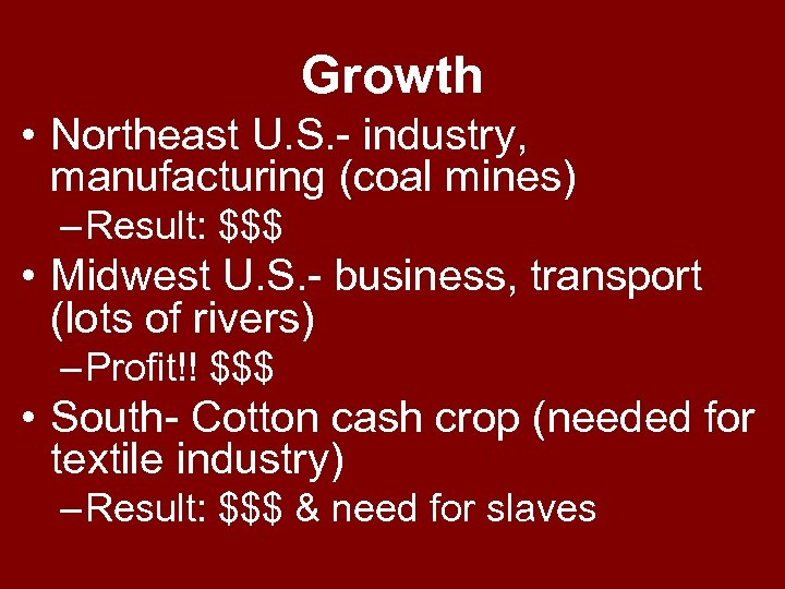 Growth • Northeast U. S. - industry, manufacturing (coal mines) – Result: $$$ •