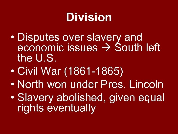 Division • Disputes over slavery and economic issues South left the U. S. •