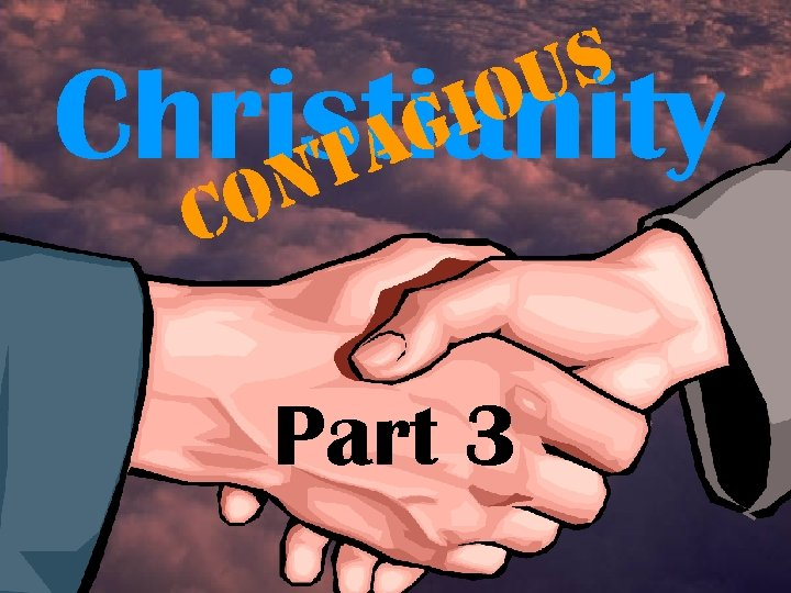 s u o Christianity t n o C i g a Part 3