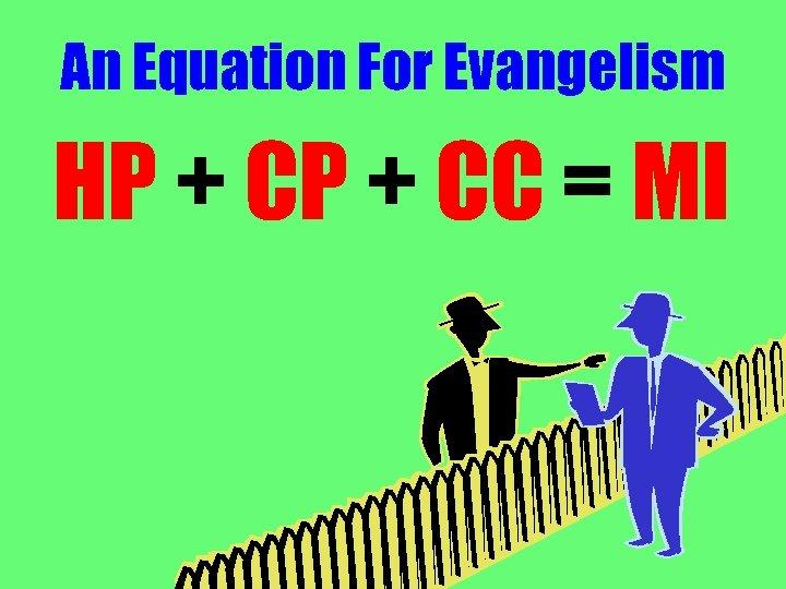 An Equation For Evangelism HP + CC = MI