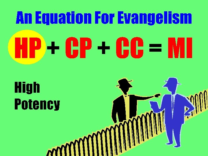 An Equation For Evangelism HP + CC = MI High Potency