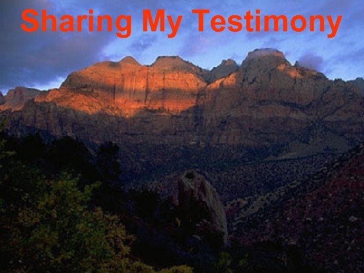 Sharing My Testimony