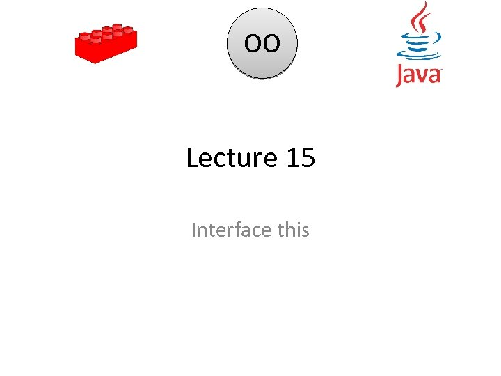 OO Lecture 15 Interface this