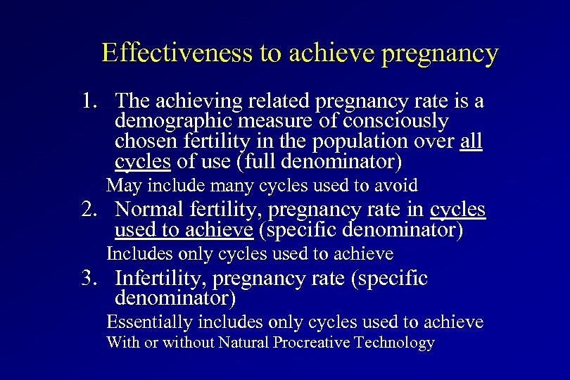 Effectiveness to achieve pregnancy 1. The achieving related pregnancy rate is a demographic measure
