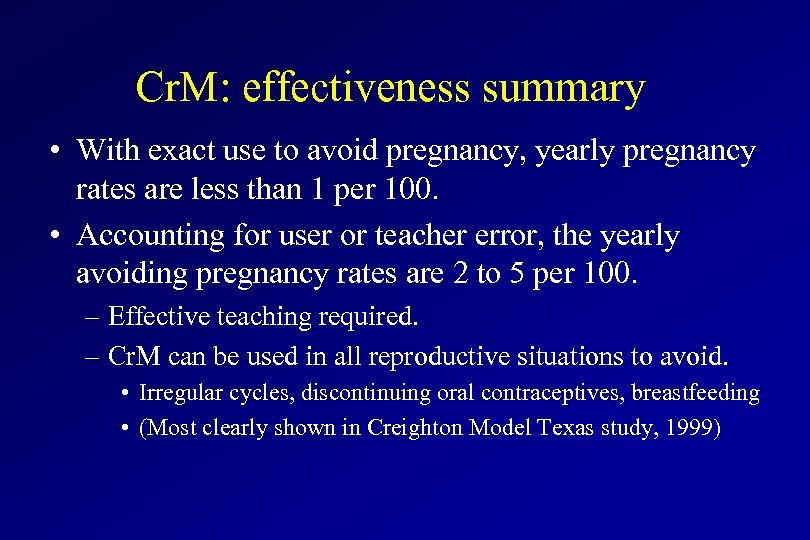 Cr. M: effectiveness summary • With exact use to avoid pregnancy, yearly pregnancy rates