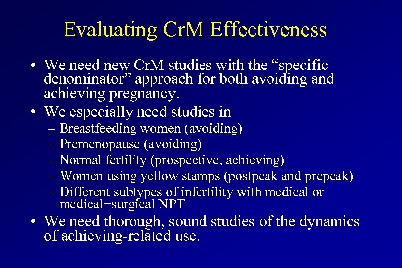 "Evaluating Cr. M Effectiveness • We need new Cr. M studies with the ""specific"