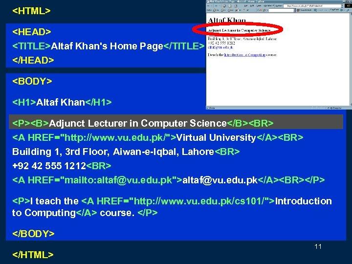 <HTML> <HEAD> <TITLE>Altaf Khan's Home Page</TITLE> </HEAD> <BODY> <H 1>Altaf Khan</H 1> <P><B>Adjunct Lecturer