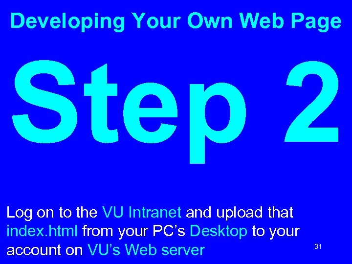 Developing Your Own Web Page Step 2 Log on to the VU Intranet and