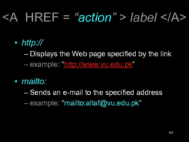 "<A HREF = ""action"" > label </A> • http: // – Displays the Web"