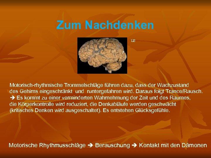 Zum Nachdenken US Motorisch-rhythmische Trommelschläge führen dazu, dass der Wachzustand des Gehirns eingeschränkt und