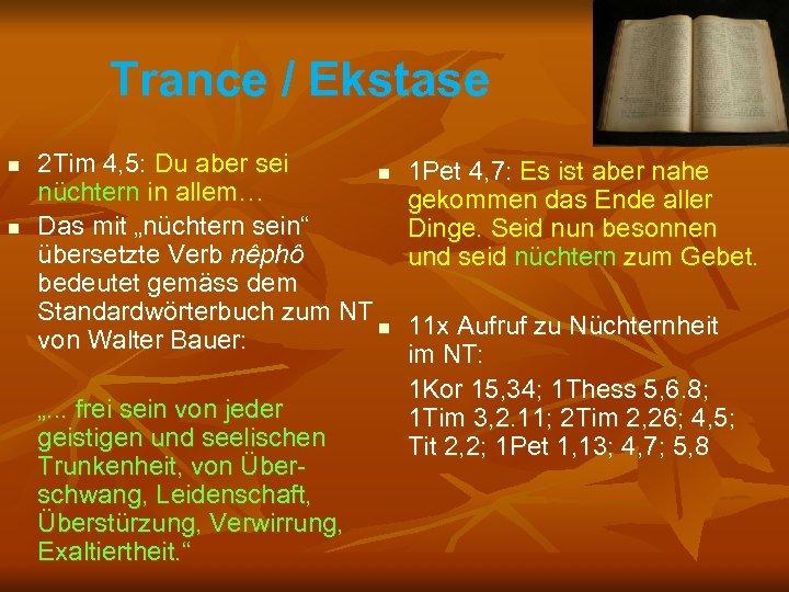 Trance / Ekstase n n 2 Tim 4, 5: Du aber sei n nüchtern