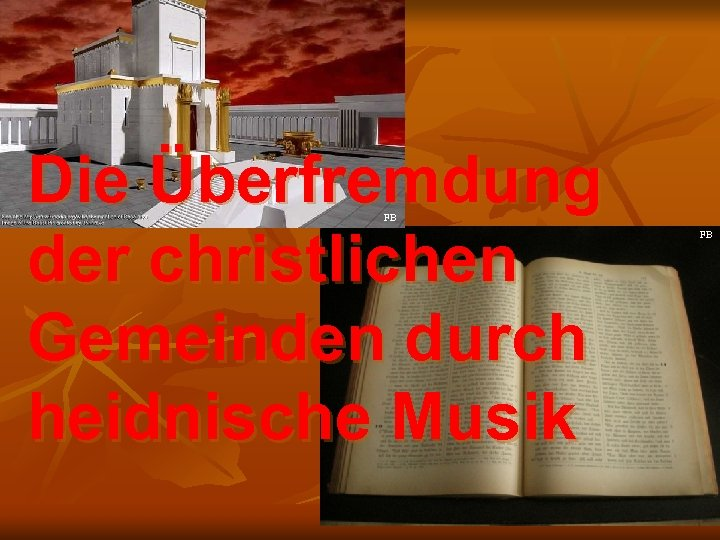 Die Überfremdung der christlichen Gemeinden durch heidnische Musik FB FB