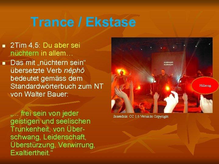 Trance / Ekstase n n 2 Tim 4, 5: Du aber sei nüchtern in