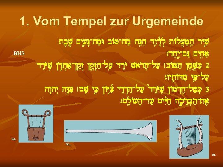 1. Vom Tempel zur Urgemeinde BHS tb, v, Þ ~y[i_N