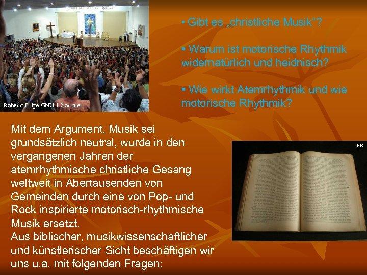 """• Gibt es """"christliche Musik""""? • Warum ist motorische Rhythmik widernatürlich und heidnisch?"""