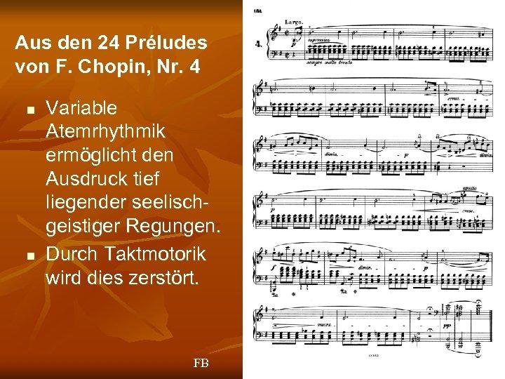Aus den 24 Préludes von F. Chopin, Nr. 4 n n Variable Atemrhythmik ermöglicht