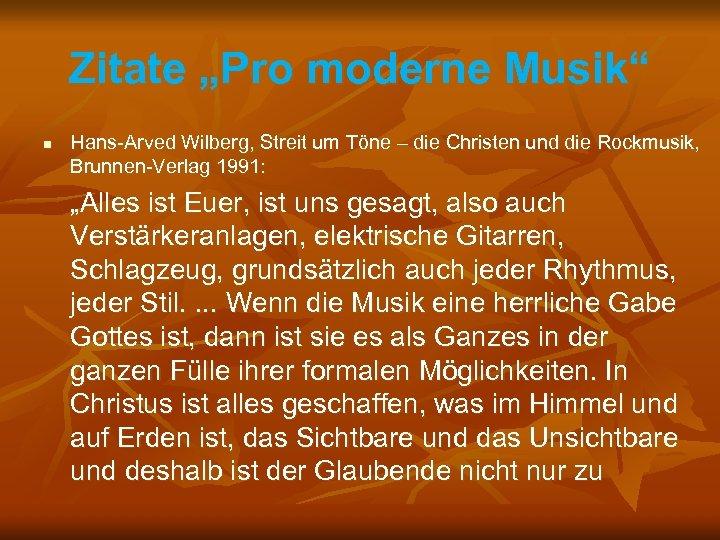 """Zitate """"Pro moderne Musik"""" n Hans-Arved Wilberg, Streit um Töne – die Christen und"""